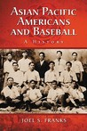 Asian Pacific Americans and Baseball: A History