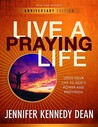 Live a Praying Life by Jennifer Dean