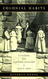 Colonial Habits: Convents and the Spiritual Economy of Cuzco, Peru