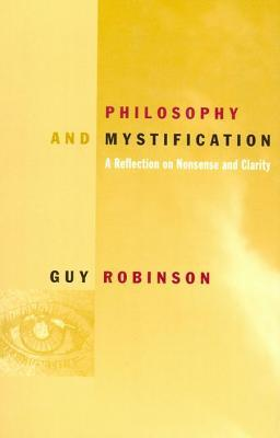 Philosophy and Mystification by Guy Robinson