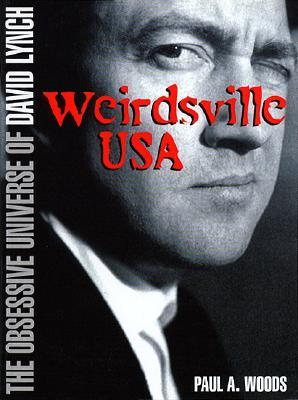 Weirdsville U.S.A.: The Obsessive Universe of David Lynch