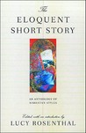 The Eloquent Short Story: Varieties of Narration: An Anthology