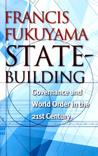 State-Building: Governance and World Order in the 21st Century