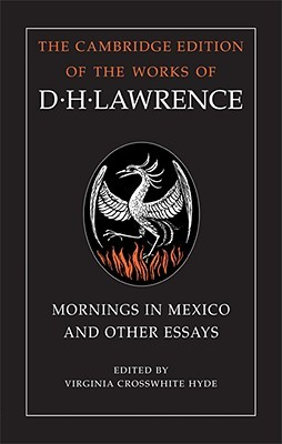 Mornings in Mexico and Other Essays by D.H. Lawrence