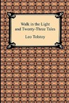 Walk in the Light and Twenty-Three Tales
