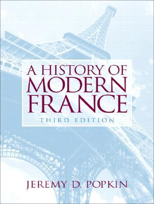 A History of Modern France by Jeremy D. Popkin