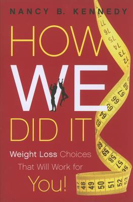 How We Did It: Weight Loss Choices That Will Work for You!