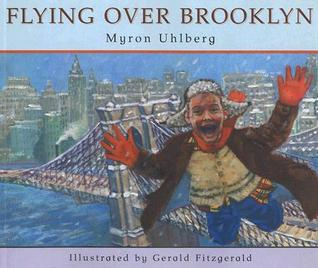 Flying Over Brooklyn by Myron Uhlberg
