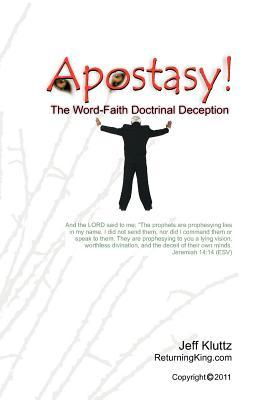 Apostasy!: The Word-Faith Doctrinal Deception