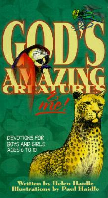 God's Amazing Creatures & Me!: Devotions for Boys and Girls Ages 6 to 10
