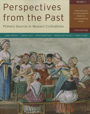 Perspectives from the Past, Volume 2: Primary Sources in Western Civilizations: From the Age of Exploration Through Contemporary Times