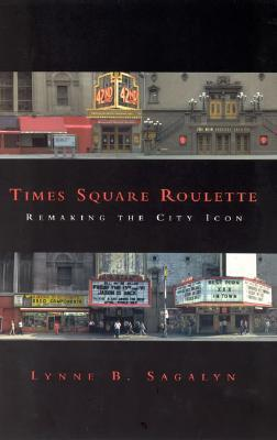 Times Square Roulette: Remaking the City Icon