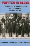 Written in Blood: The History of Fort Worth's Fallen Lawmen, Volume 1, 1861-1909