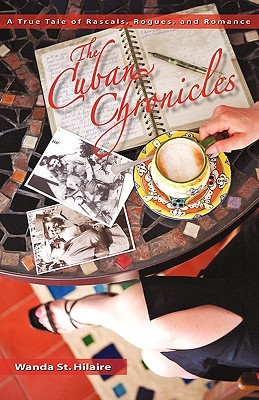 The Cuban Chronicles by Wanda St. Hilaire