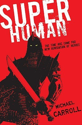 Super Human by Michael Carroll