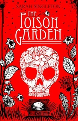 The Poison Garden by Sarah Singleton