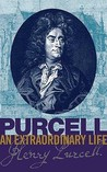 Purcell: An Extraordinary Life