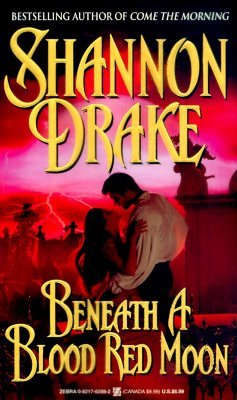 Beneath A Blood Red Moon by Shannon Drake