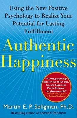 Authentic Happiness by Martin E.P. Seligman