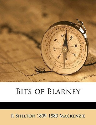 Bits of Blarney by R Shelton 1809-1880 Mackenzie