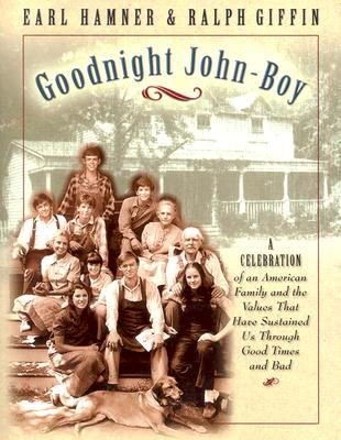 Goodnight, John Boy by Earl Hamner Jr.