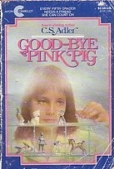 Good-Bye Pink Pig by C.S. Adler