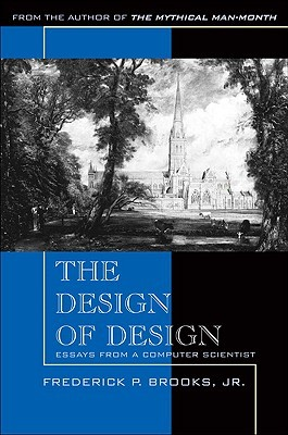 The Design of Design by Frederick P. Brooks Jr.