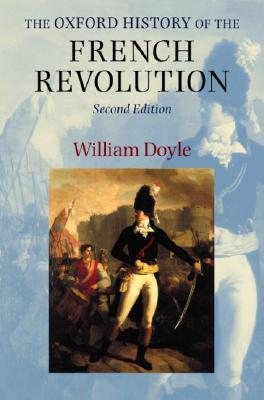 The Oxford History of the French Revolution by William Doyle
