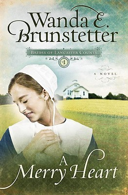 A Merry Heart by Wanda E. Brunstetter