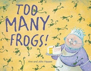 Too Many Frogs! by Ann Hassett