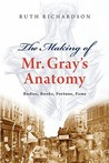 Making of Mr Gray's Anatomy