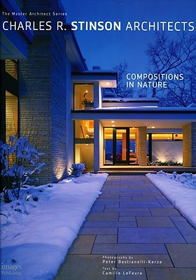 Charles R. Stinson Architects: Compositions in Nature   The Master Architect Series