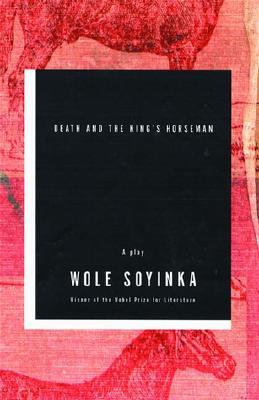 Death and the King's Horseman by Wole Soyinka