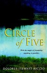 Circle Of Five by Dolores Stewart Riccio