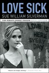 Love Sick: One Woman's Journey through Sexual Addiction