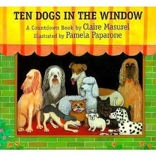 ten dogs in the window a countdown book by claire masurel
