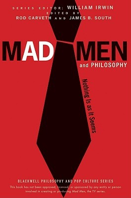 Mad Men and Philosophy by Rod Carveth