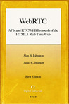 WebRTC APIs: and RTCWEB Protocols of the HTML5 Real-Time Web