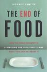 The End of Food: How the Food Industry Is Destroying Our Food Supply--And What You Can Do about It