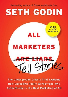 All Marketers are Liars (with a New Preface) by Seth Godin