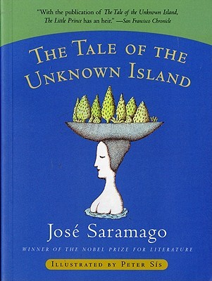 The Tale of the Unknown Island by José Saramago