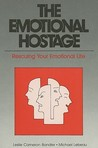 The Emotional Hostage: Rescuing Your Emotional Life