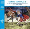 Grimm's Fairy Tales: Wolf and the Seven Little Kids/Pack of Ragamuffins/Brother and Sister/Three Snake-Leaves/Boots of Buffalo-Leather/Drummer and Others
