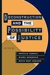 Deconstruction and the Posssibility of Justice
