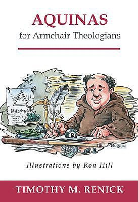 Aquinas for Armchair Theologians by Timothy Mark Renick