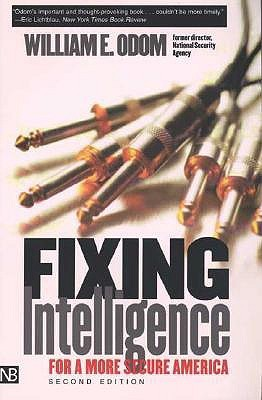 Fixing Intelligence by William E. Odom