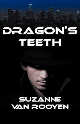Dragon's Teeth by Suzanne van Rooyen