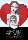 VELVET LIES - MUTED CRIES Silence...the most powerful scream