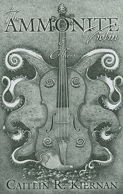 The Ammonite Violin & Others by Caitlín R. Kiernan