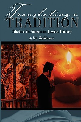 Translating a Tradition: Studies in American Jewish History